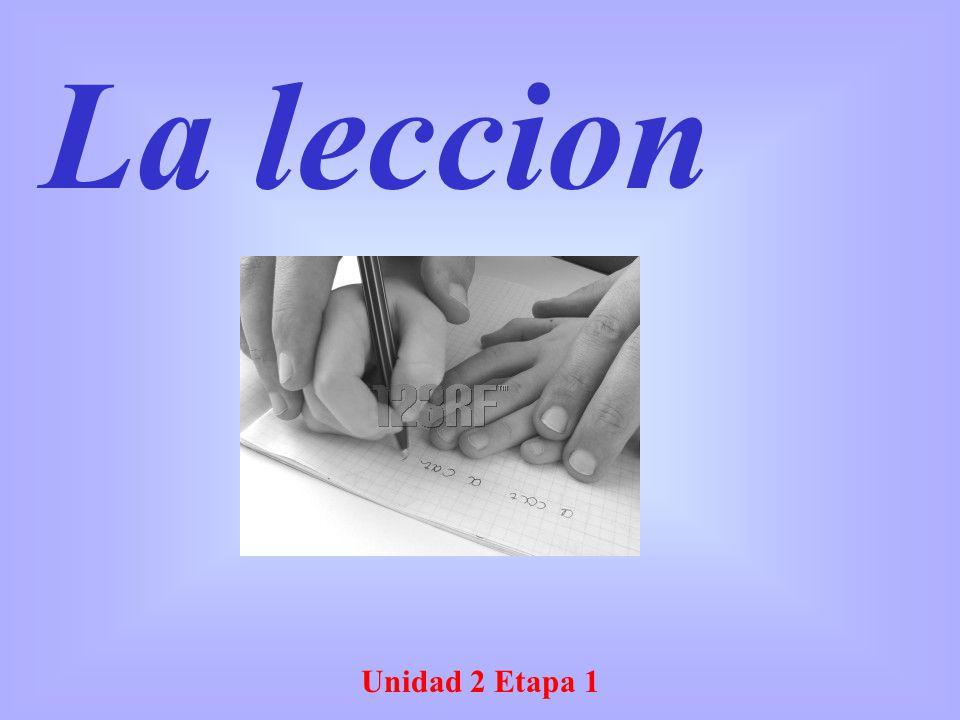 La leccion Unidad 2 Etapa 1