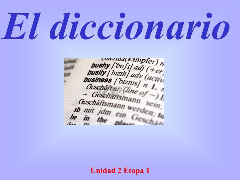El diccionario Unidad 2 Etapa 1