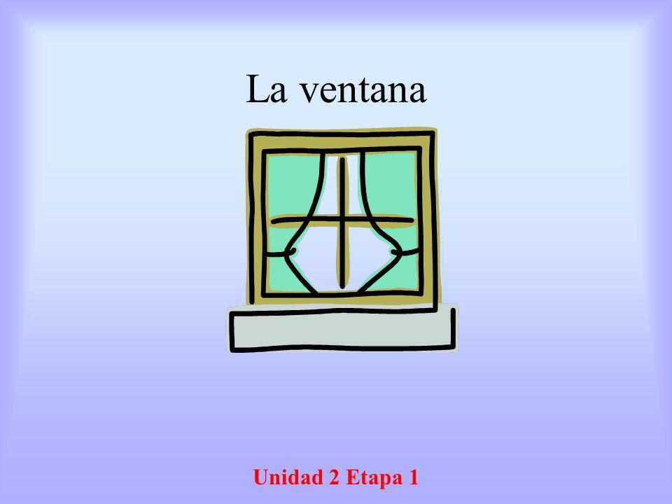 La ventana Unidad 2 Etapa 1