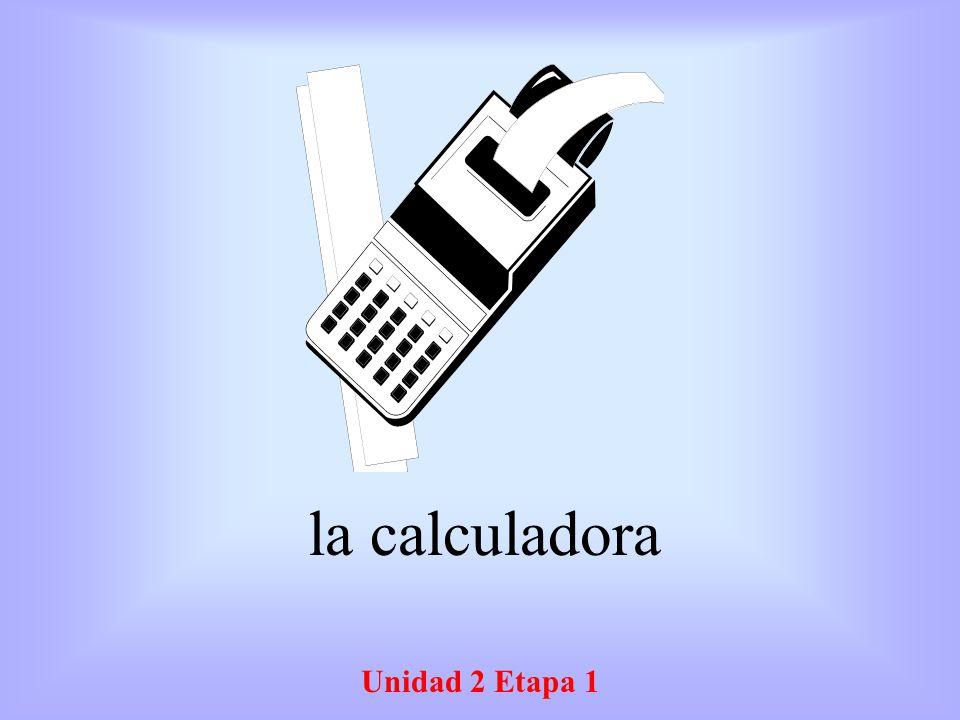 la calculadora Unidad 2 Etapa 1
