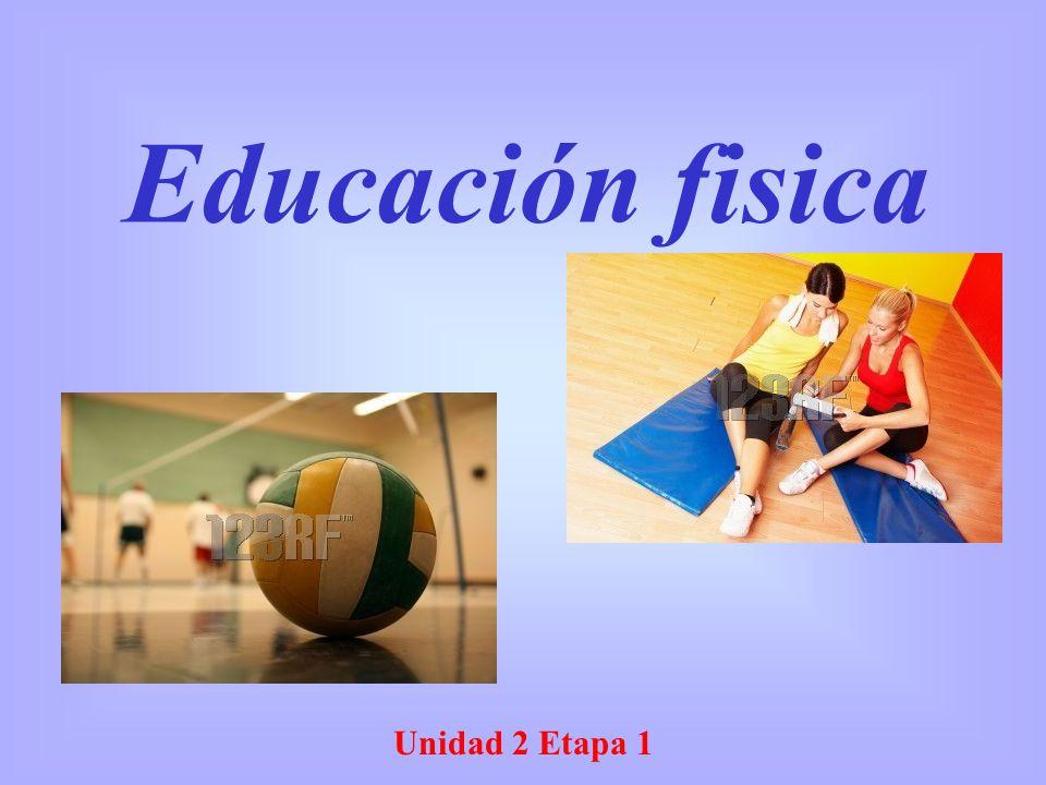 Educación fisica Unidad 2 Etapa 1