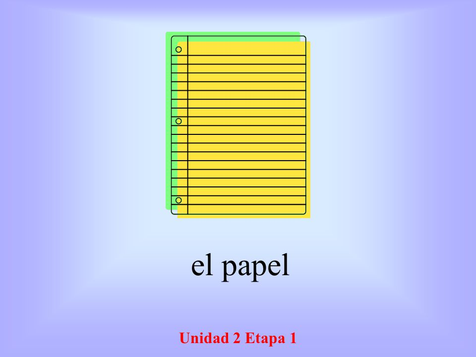 el papel Unidad 2 Etapa 1