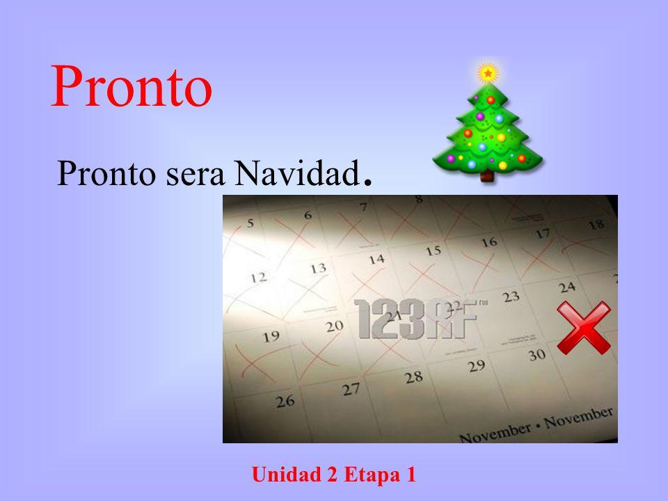 Pronto Pronto sera Navidad. Unidad 2 Etapa 1