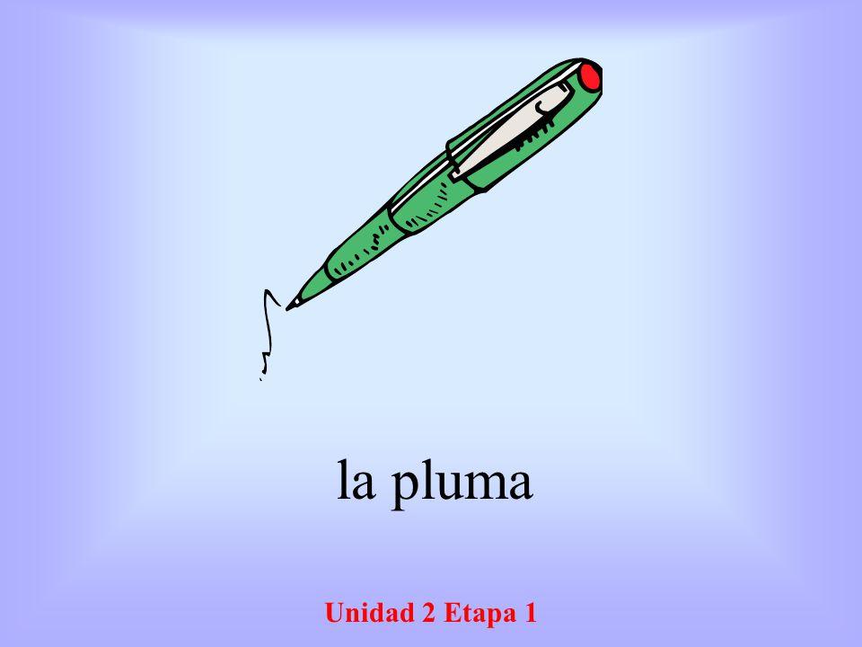 la pluma Unidad 2 Etapa 1
