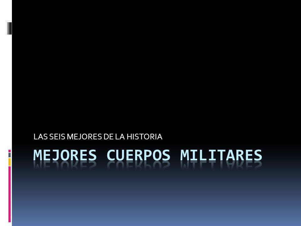 MEJORES CUERPOS MILITARES