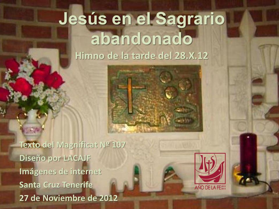 Jesús en el Sagrario abandonado Himno de la tarde del 28.X.12