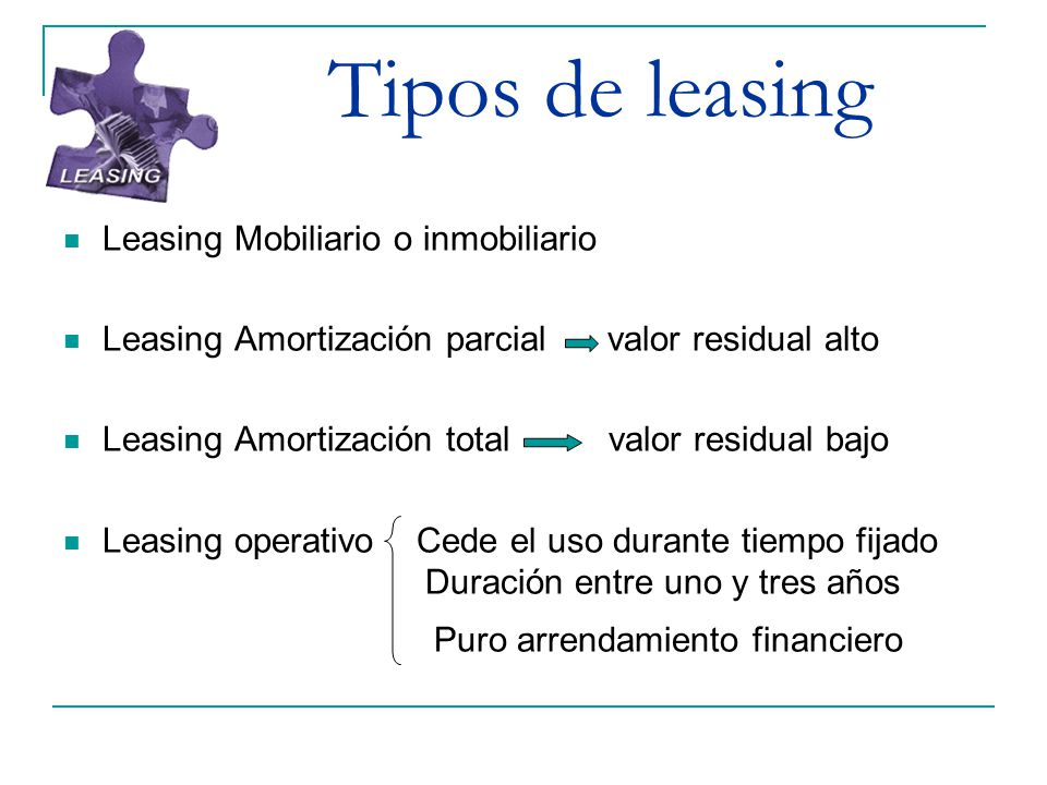 Tipos de leasing Puro arrendamiento financiero