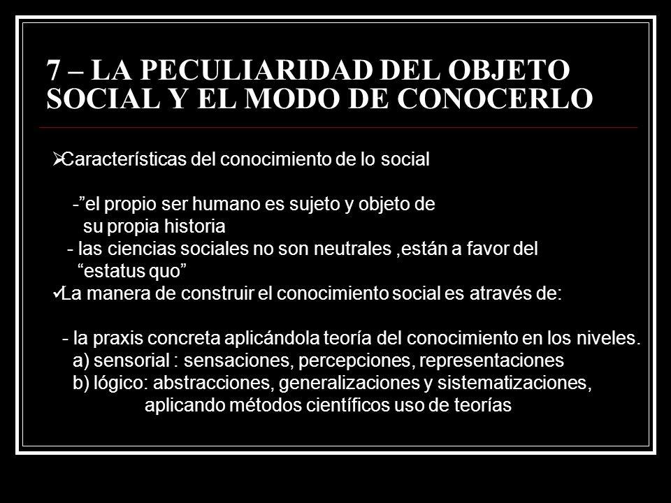 7 – LA PECULIARIDAD DEL OBJETO SOCIAL Y EL MODO DE CONOCERLO