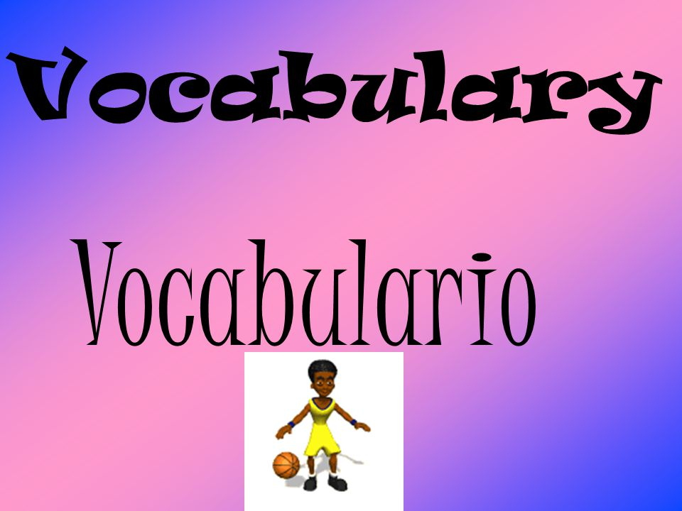 Vocabulary Vocabulario