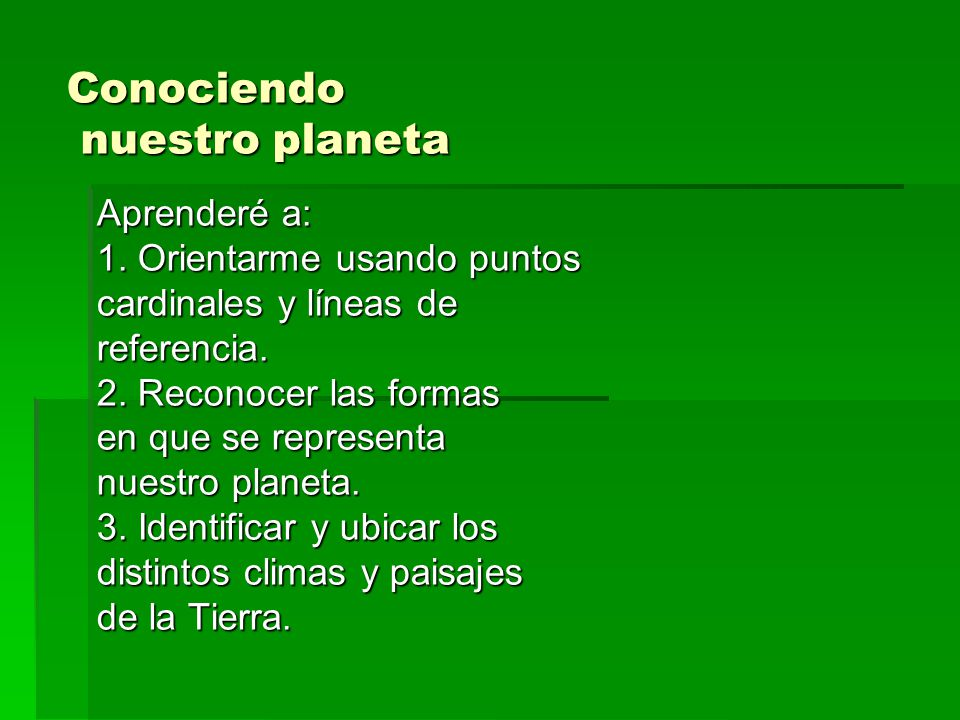 Conociendo nuestro planeta