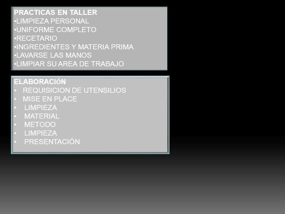 PRACTICAS EN TALLER LIMPIEZA PERSONAL. UNIFORME COMPLETO. RECETARIO. INGREDIENTES Y MATERIA PRIMA.
