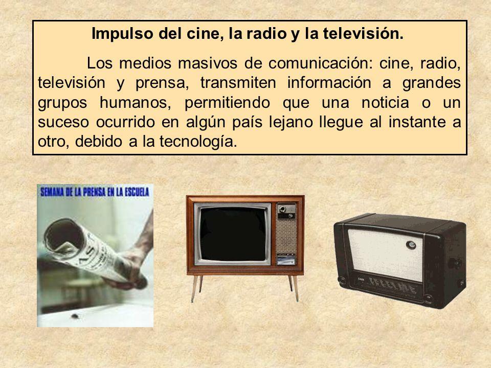 Impulso del cine, la radio y la televisión.