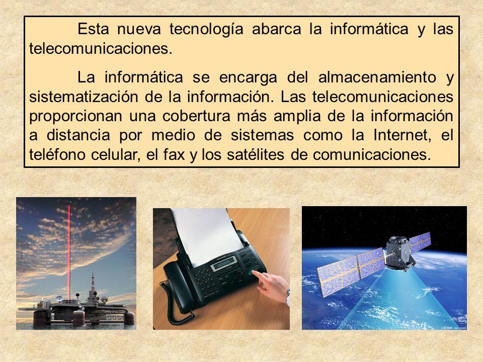 Esta nueva tecnología abarca la informática y las telecomunicaciones.