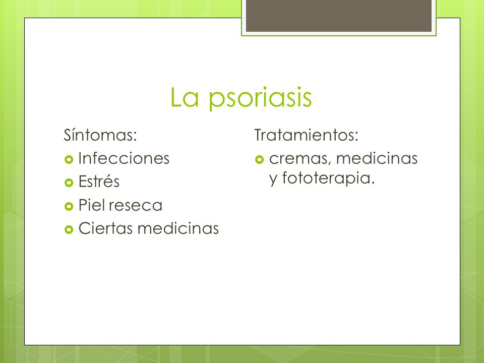 La psoriasis Síntomas: Infecciones Estrés Piel reseca