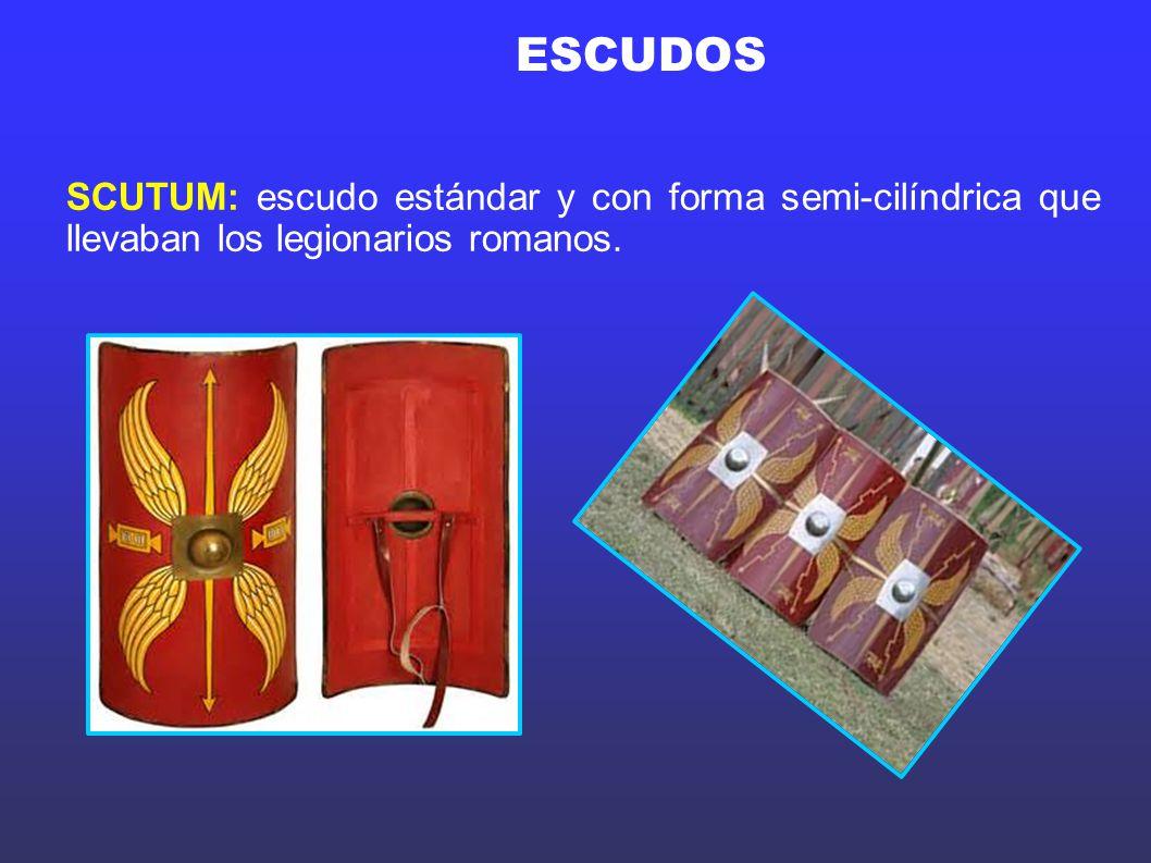 ESCUDOS SCUTUM: escudo estándar y con forma semi-cilíndrica que llevaban los legionarios romanos.