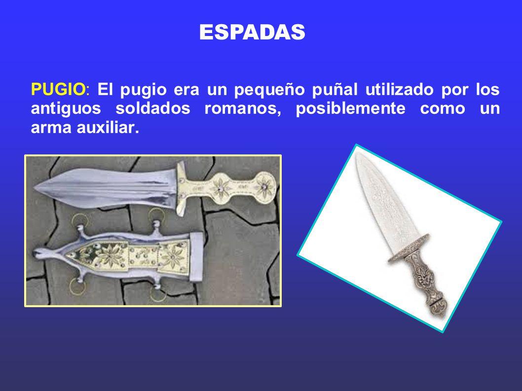 ESPADAS PUGIO: El pugio era un pequeño puñal utilizado por los antiguos soldados romanos, posiblemente como un arma auxiliar.