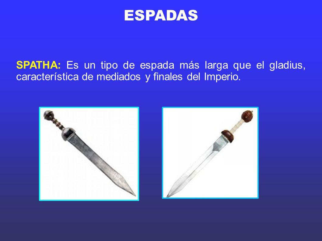 ESPADAS SPATHA: Es un tipo de espada más larga que el gladius, característica de mediados y finales del Imperio.