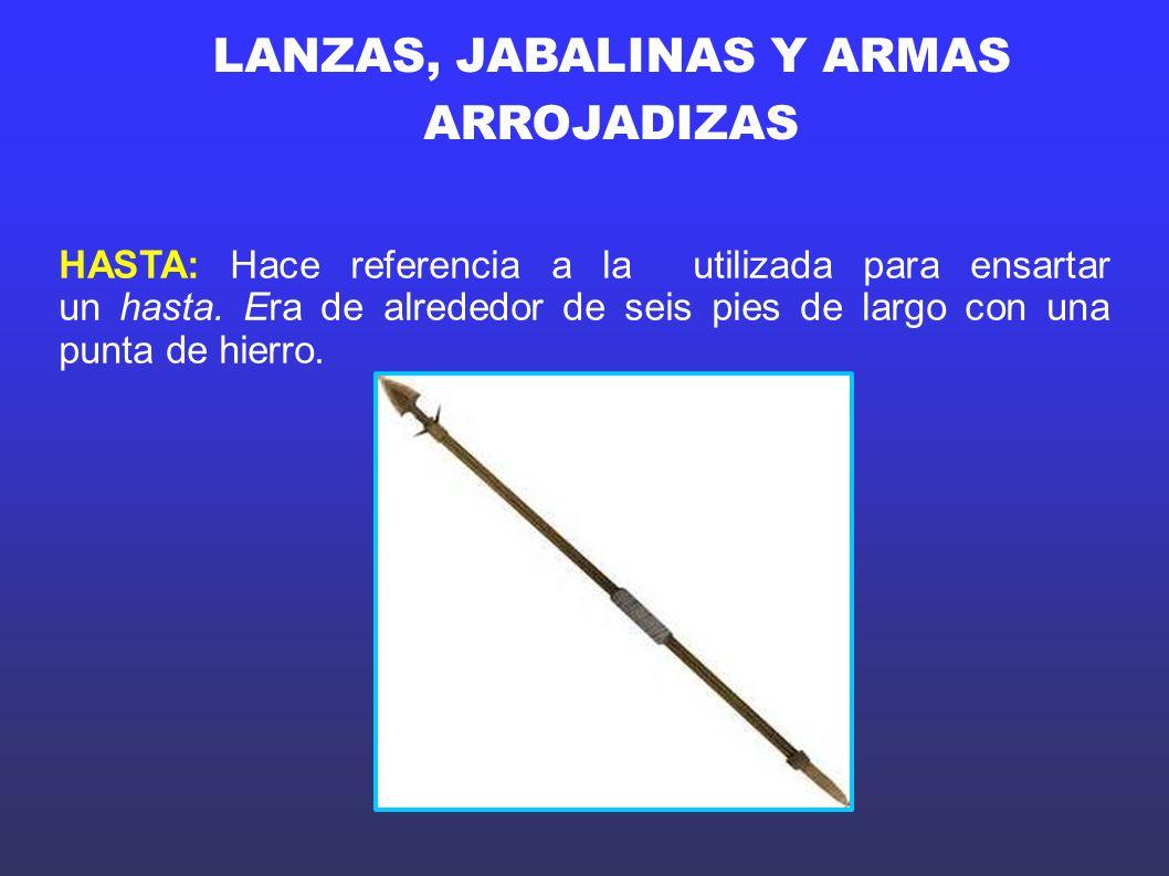 LANZAS, JABALINAS Y ARMAS ARROJADIZAS
