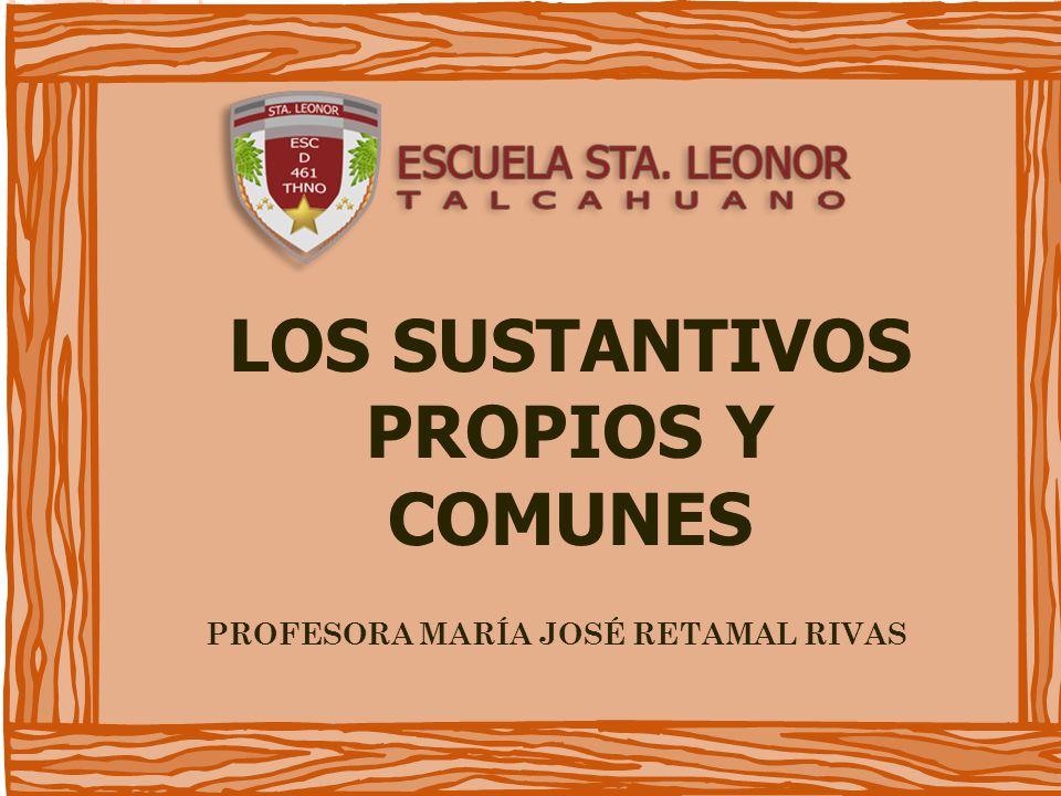 LOS SUSTANTIVOS PROPIOS Y COMUNES