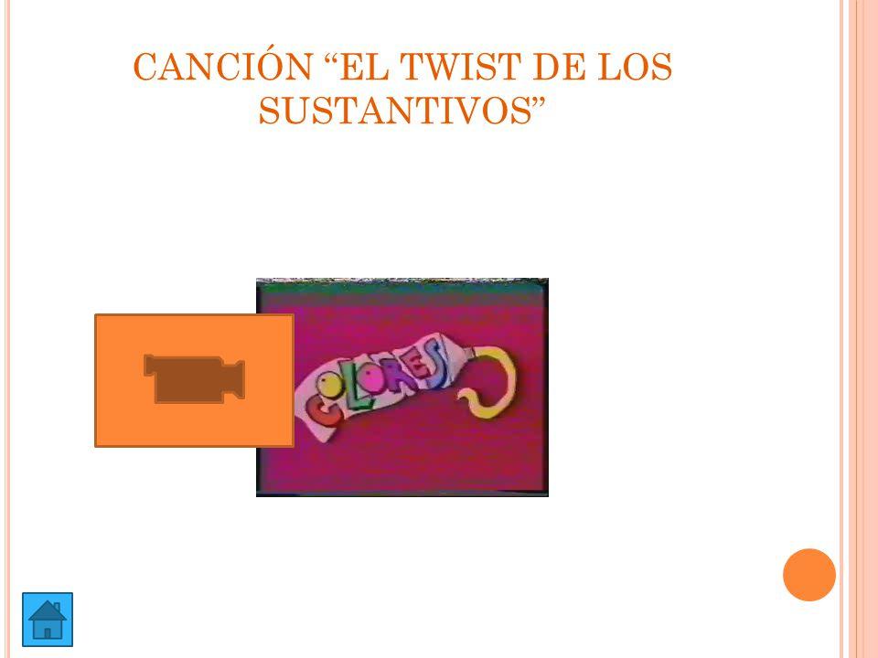 CANCIÓN EL TWIST DE LOS SUSTANTIVOS