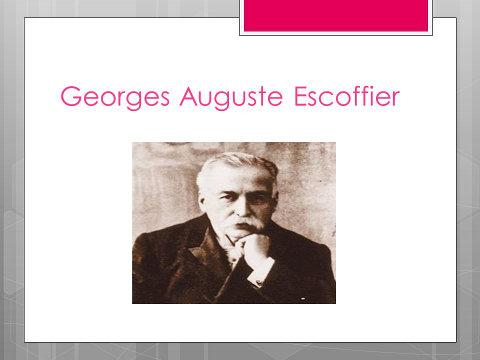 essay on georges auguste escoffier Essays research papers biography chef cook - auguste escoffier.