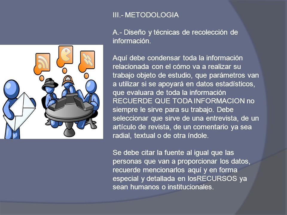 III.- METODOLOGIA A.- Diseño y técnicas de recolección de información.