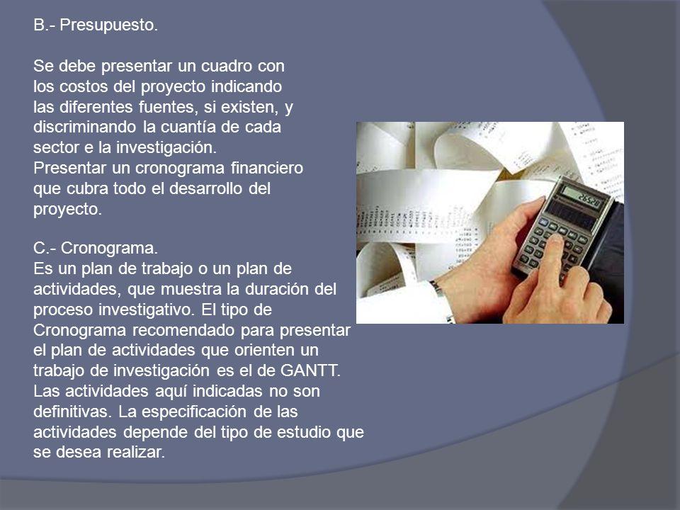 B.- Presupuesto.