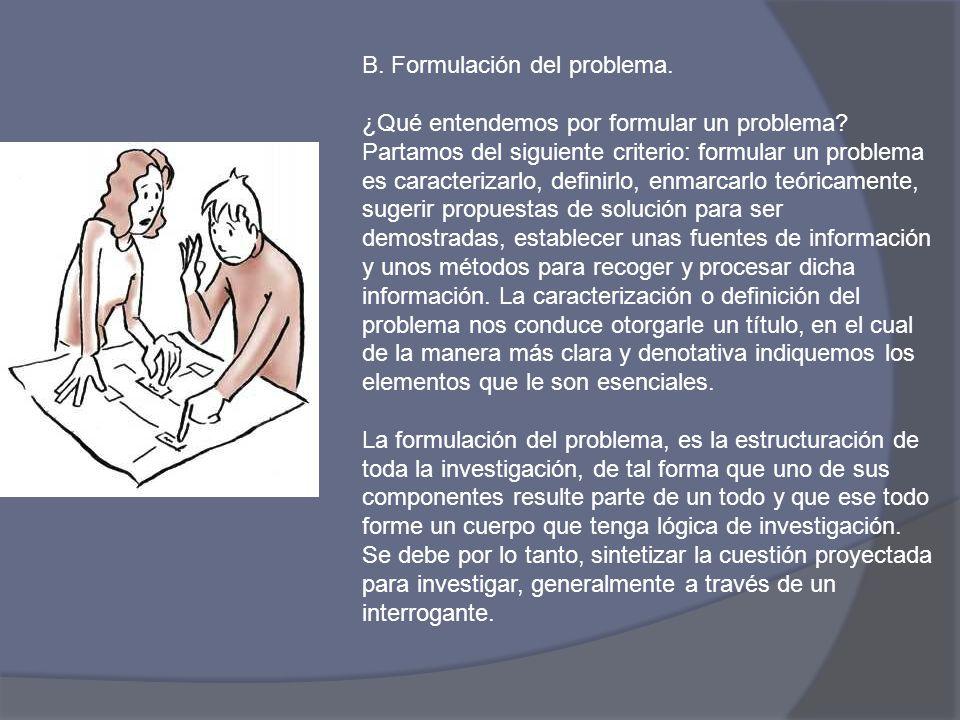 B. Formulación del problema.
