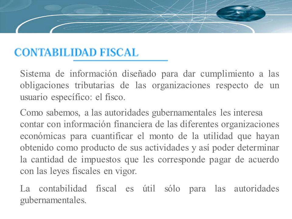 Sistema de información diseñado para dar cumplimiento a las obligaciones tributarias de las organizaciones respecto de un usuario específico: el fisco.