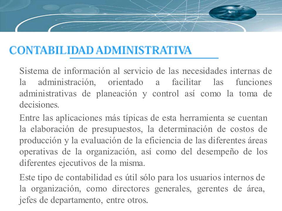Sistema de información al servicio de las necesidades internas de la administración, orientado a facilitar las funciones administrativas de planeación y control así como la toma de decisiones.