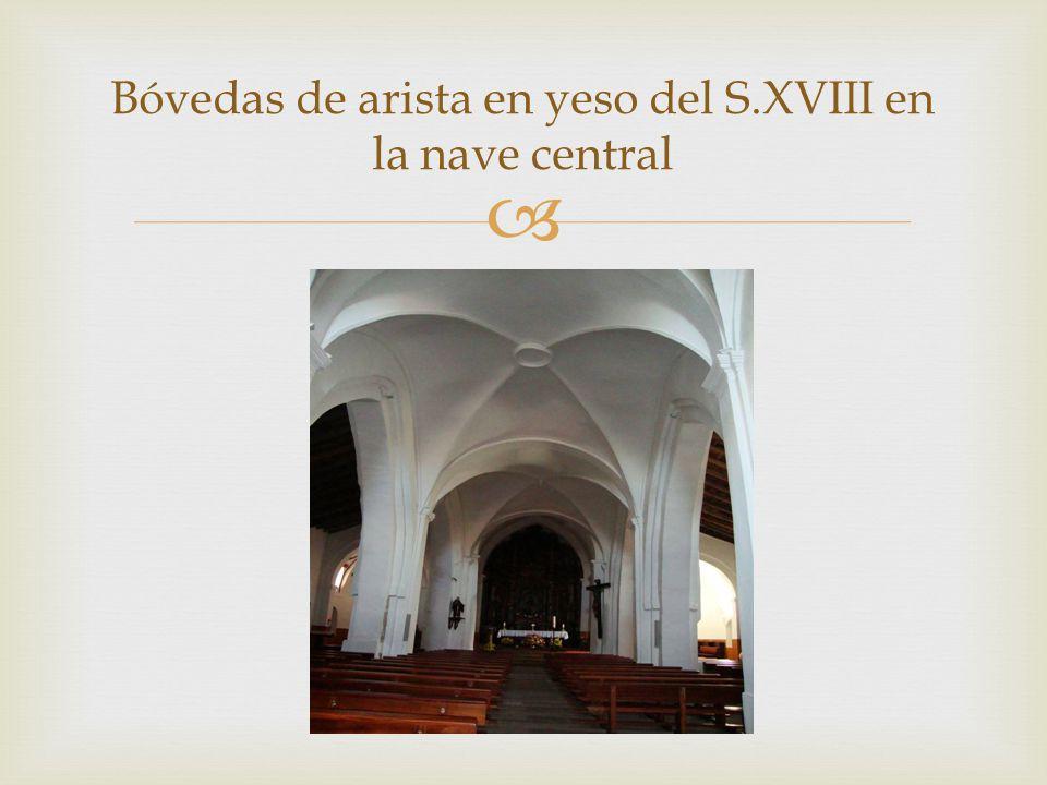 Bóvedas de arista en yeso del S.XVIII en la nave central