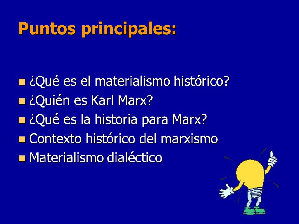 Puntos principales: ¿Qué es el materialismo histórico
