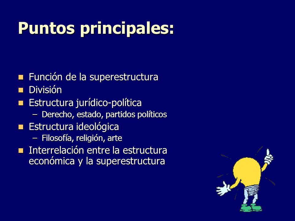 Puntos principales: Función de la superestructura División