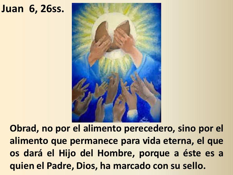 Juan 6, 26ss.