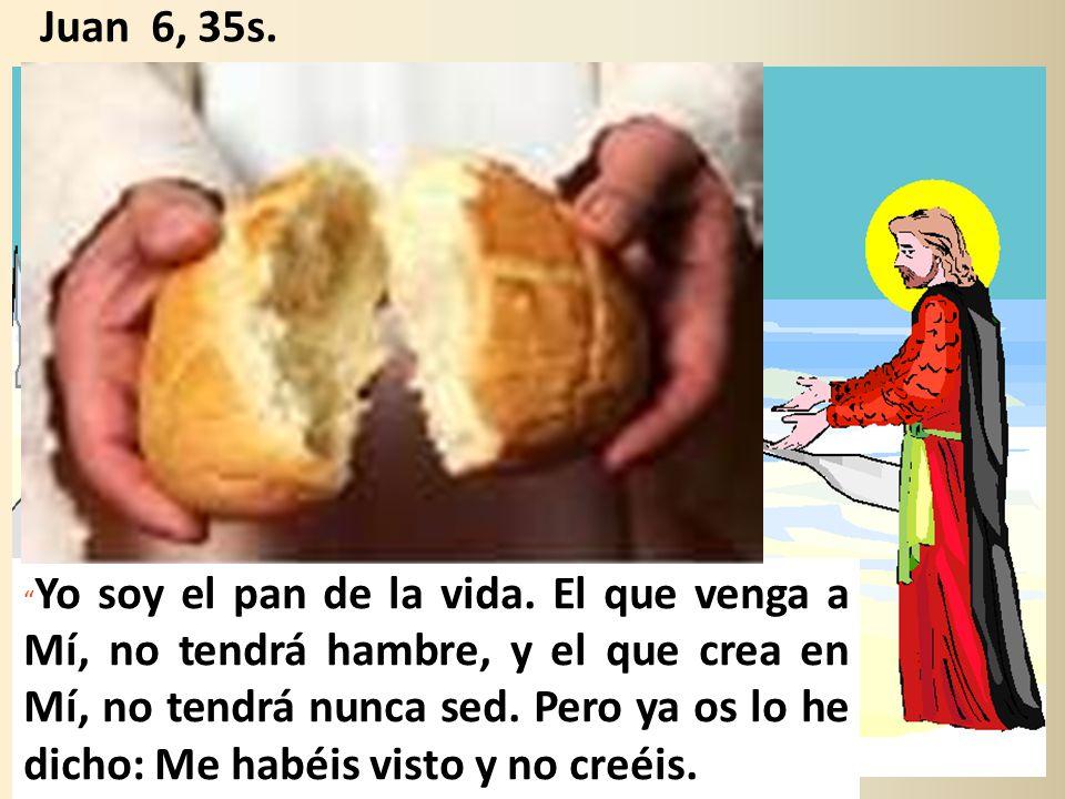 Juan 6, 35s.