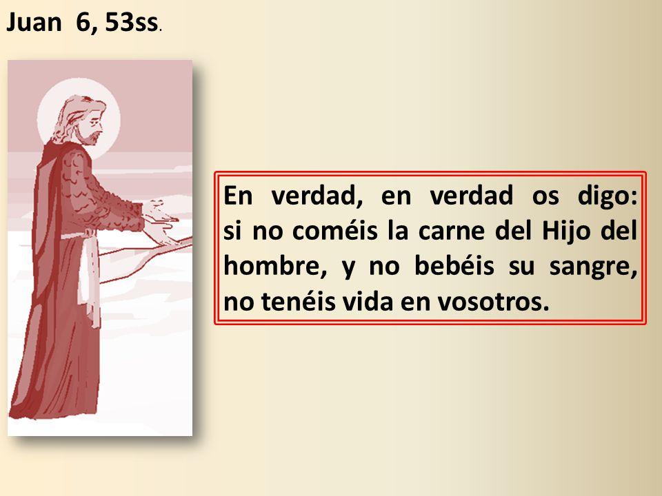 Juan 6, 53ss.