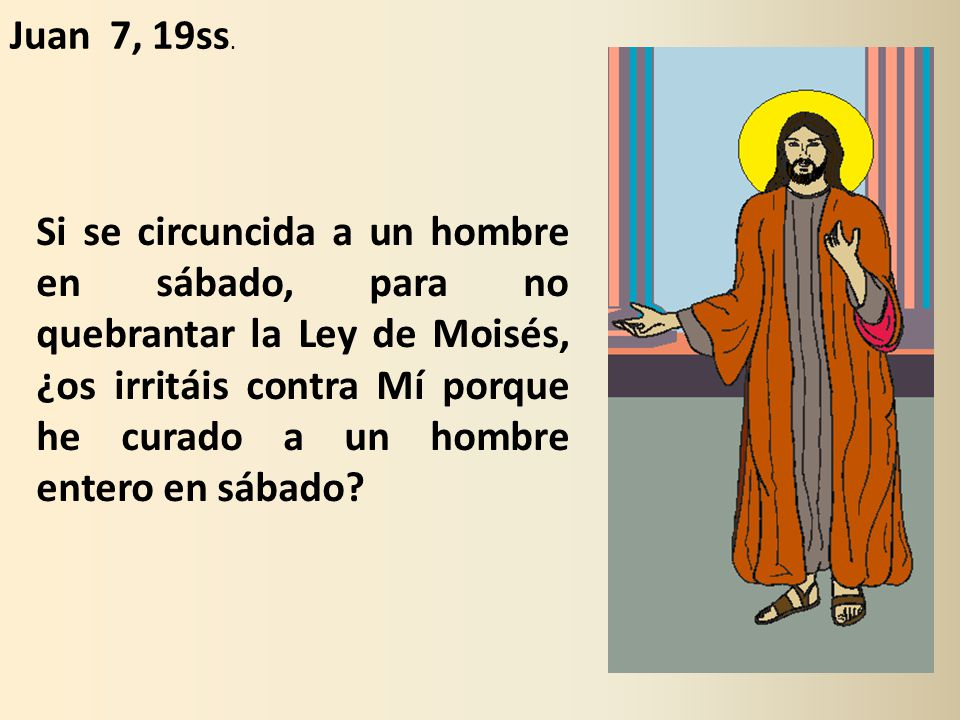 Juan 7, 19ss.