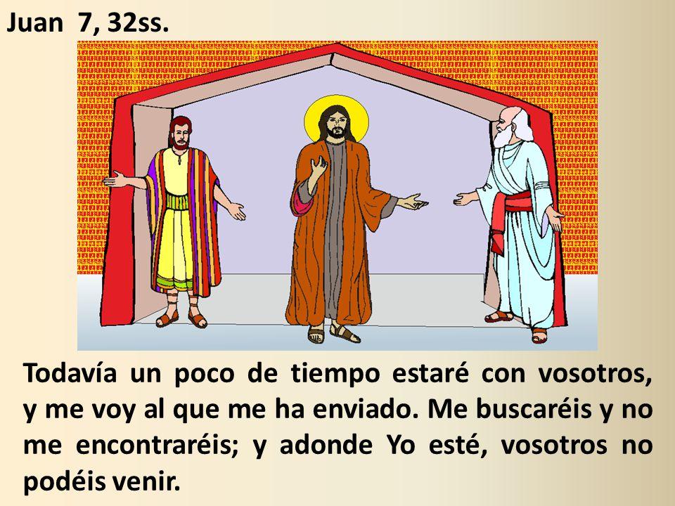 Juan 7, 32ss.