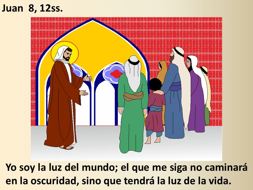 Juan 8, 12ss.