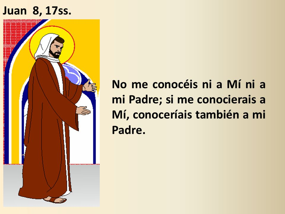 Juan 8, 17ss.