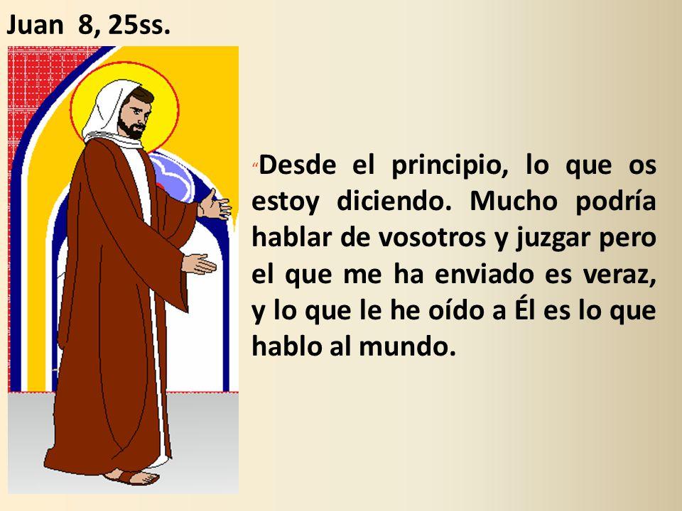 Juan 8, 25ss.