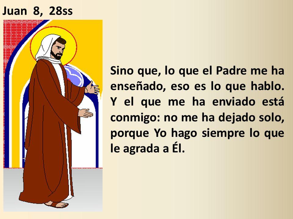 Juan 8, 28ss