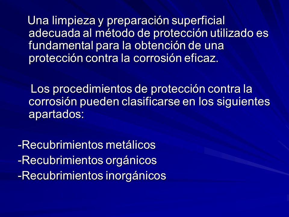 Una limpieza y preparación superficial adecuada al método de protección utilizado es fundamental para la obtención de una protección contra la corrosión eficaz.
