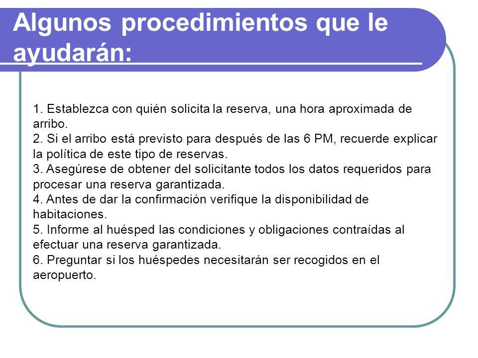 Algunos procedimientos que le ayudarán: