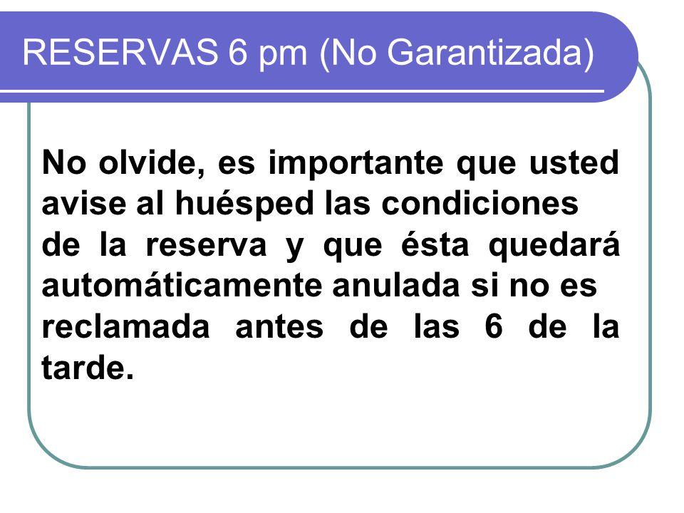 RESERVAS 6 pm (No Garantizada)