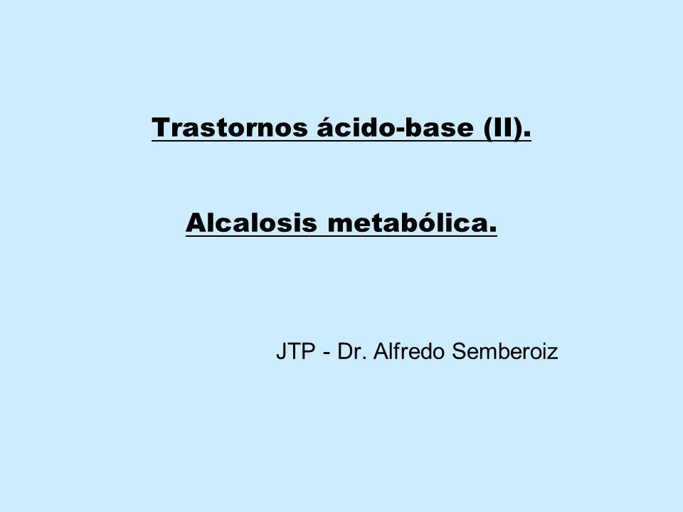 Trastornos ácido-base (II). Alcalosis metabólica. JTP - Dr
