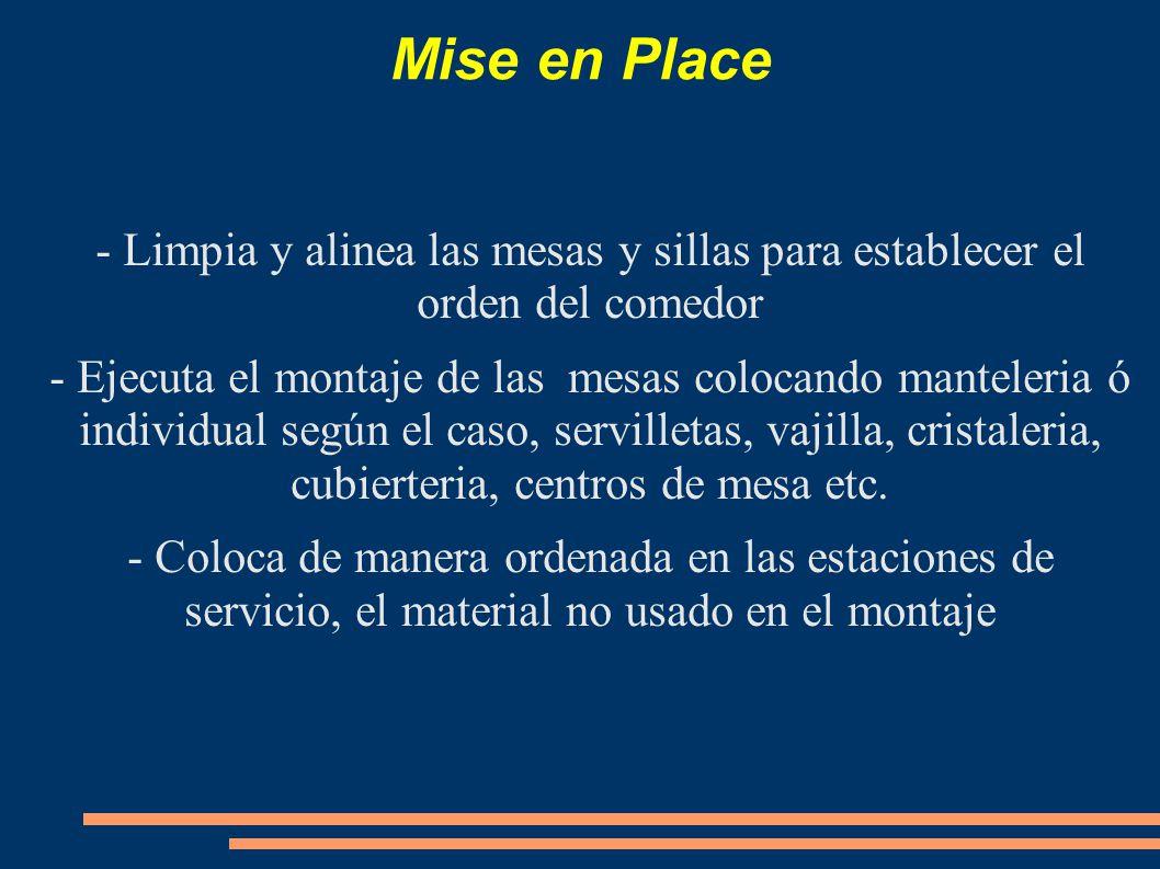 Mise en Place - Limpia y alinea las mesas y sillas para establecer el orden del comedor.