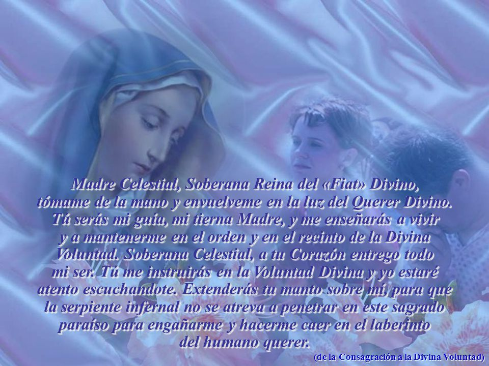 Madre Celestial, Soberana Reina del «Fiat» Divino,