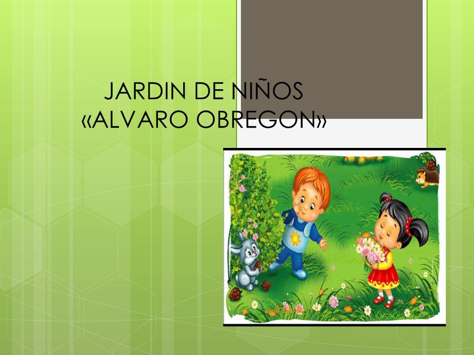 JARDIN DE NIÑOS «ALVARO OBREGON»
