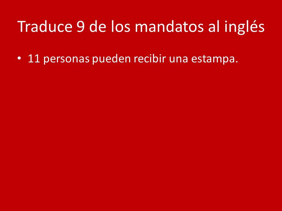 Traduce 9 de los mandatos al inglés